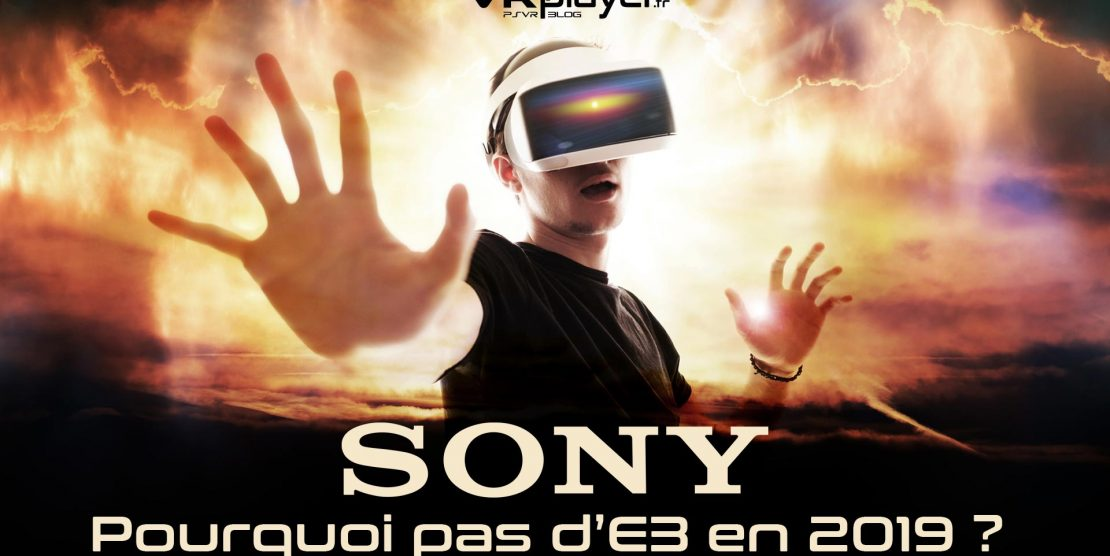 Pourquoi Sony boudent l'E3 2019 et la PlayStation Experience ?