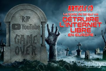 Article 13 : La mort de Youtube et de l'internet Libre en europe