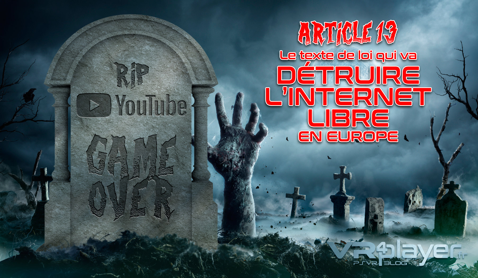 Article 13, la mort de Youtube et de l'internent Libre VR4player