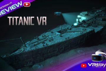 PlayStation VR : Titanic VR, aperçu de l'expérience PSVR avant notre Test complet
