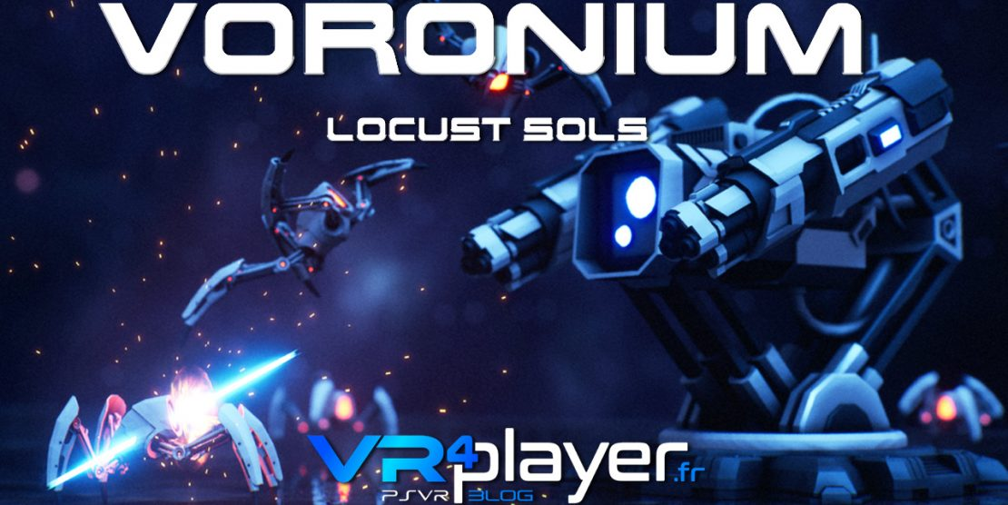 PlayStation VR : Voronium Locusts Sols, tower Defense et FPS sur PSVR