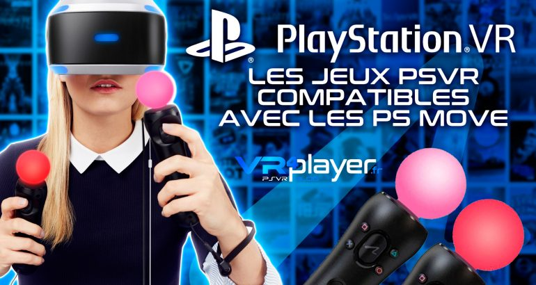PlayStation VR - PSVR - Jeux compatibles PS Move