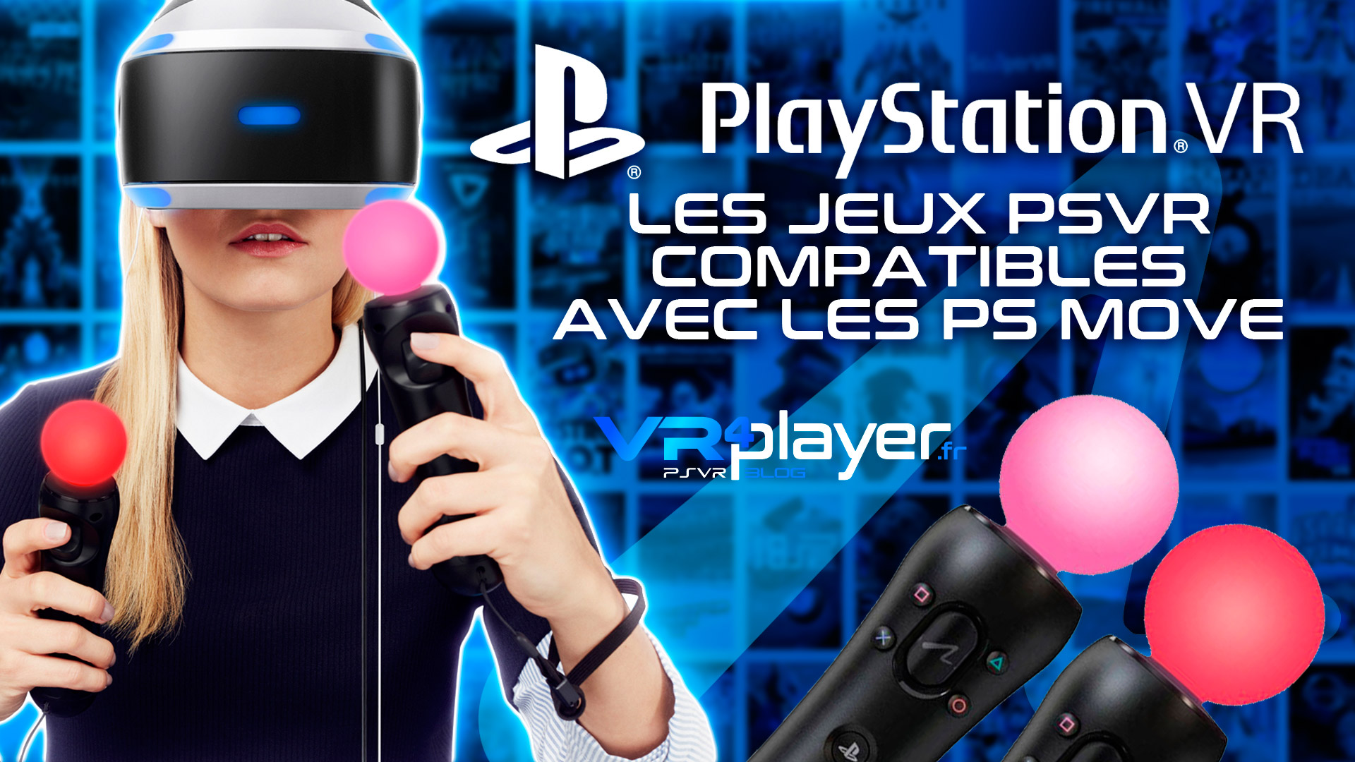 PlayStation VR - PSVR - Jeux compatibles PS Move