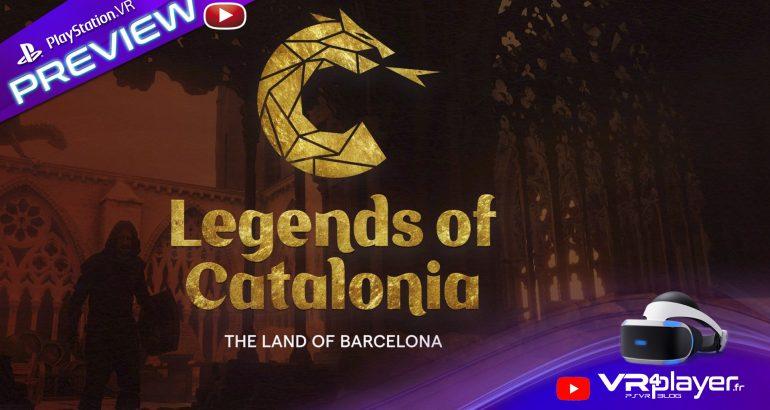 Preview de Legends of Catalonia sur PlayStation VR - vr4player.fr