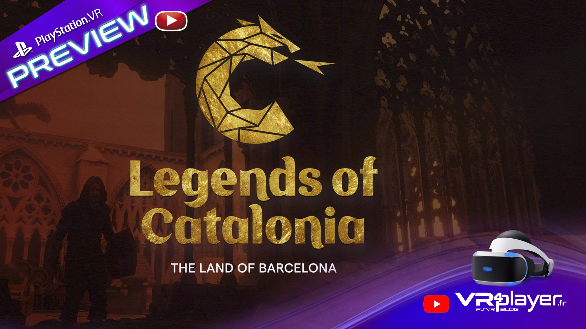 Preview de Legends of Catalonia sur PlayStation VR - vr4player.fr