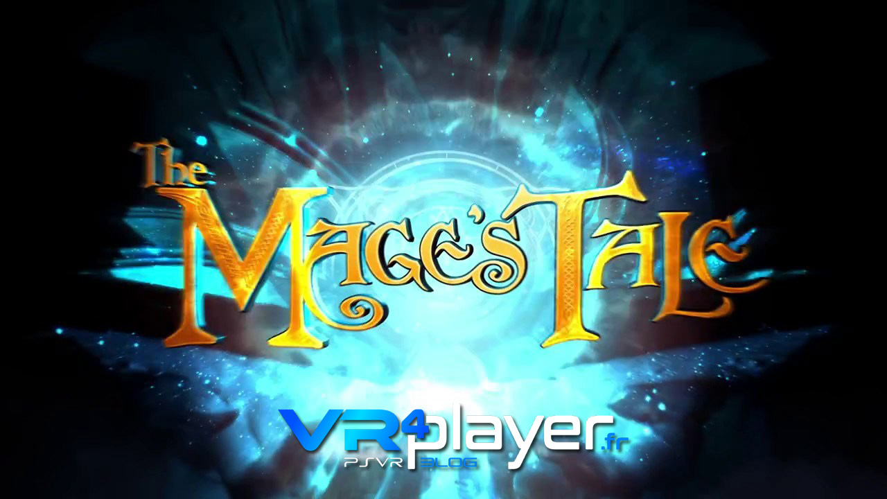 The Mage's Tale sur PSVR ? vr4player.fr