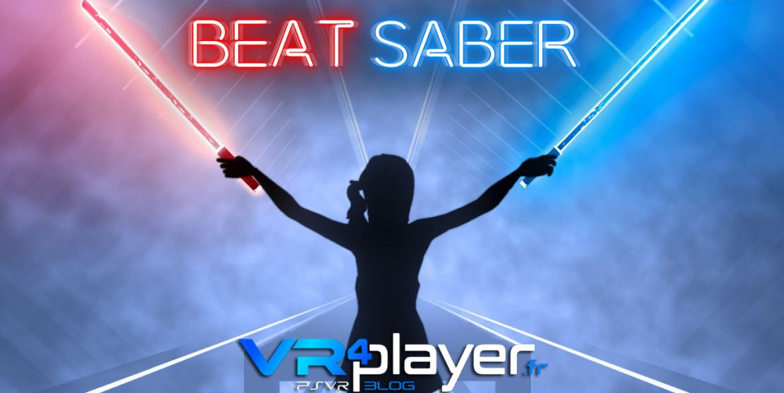 PlayStation VR, Oculus Rift, HTC Vive : le million pour BEAT SABER !
