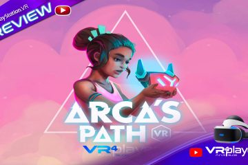 PlayStation VR : Arca s Path VR, preview sur PSVR