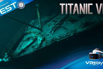 PlayStation VR : TITANIC VR On teste la flottabilité de Immersive Interactive sur PSVR