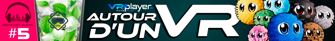 Podcast - Autour d'un VR VR4Player #5 VR FURBALLS