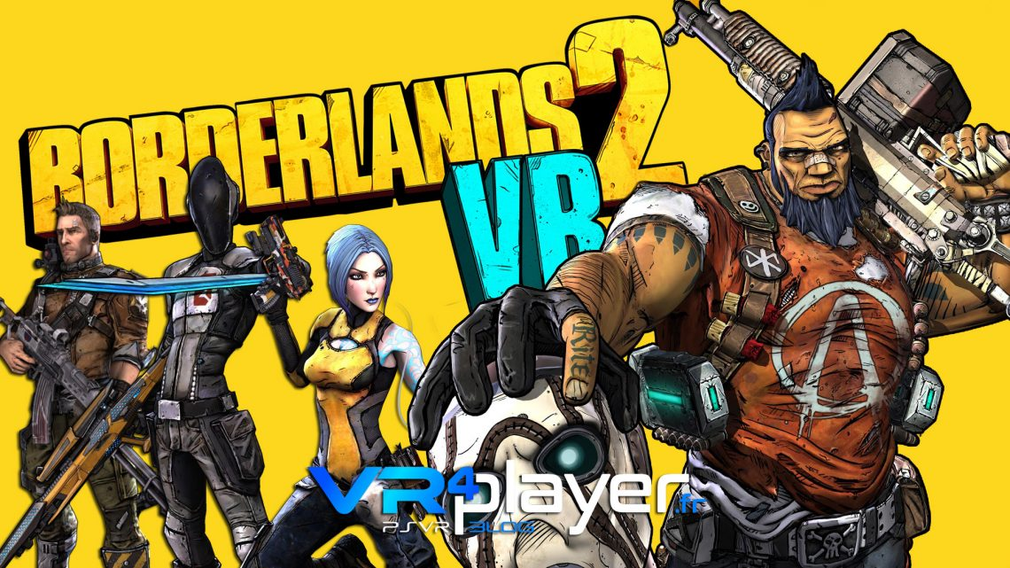 Borderlands 2 VR en vidéo de gameplay sur PSVR - vr4player.fr