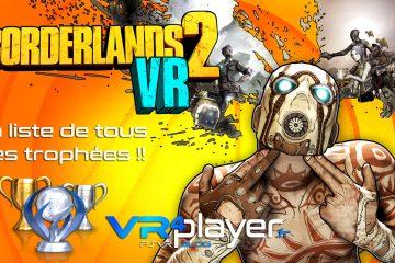 PlayStation VR : Borderlands 2 VR, la liste de tous ses trophées révélée !