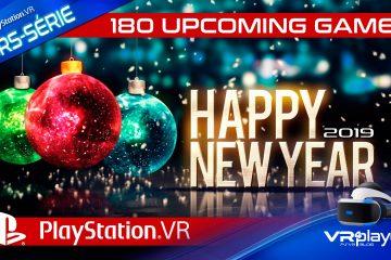 PlayStation VR : Bonne Année 2019 ! 180 Jeux en développement sur PSVR