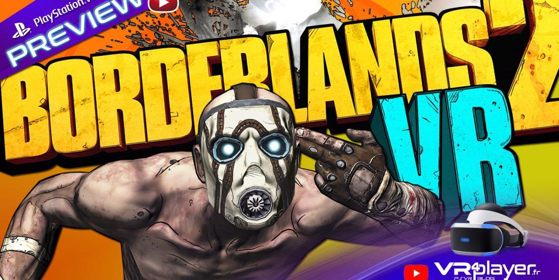 PlayStation VR : Borderlands 2 VR Nos premières impressions Preview