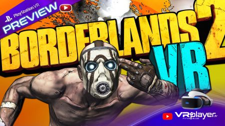 Borderlands 2 VR Preview VR4Player premières impressions