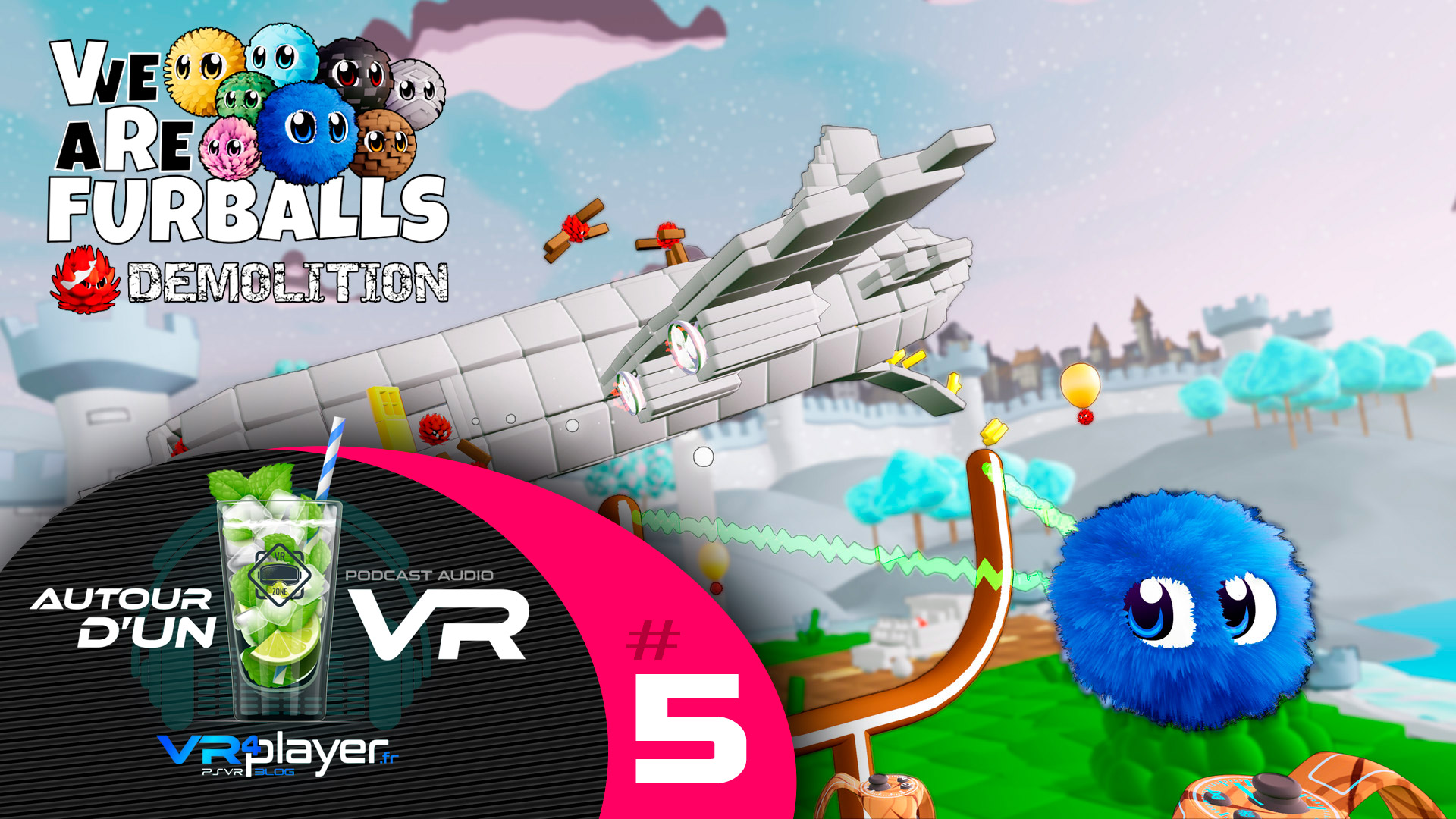 Podcast - Autour d'un VR VR4Player #5 VR FURBALLS