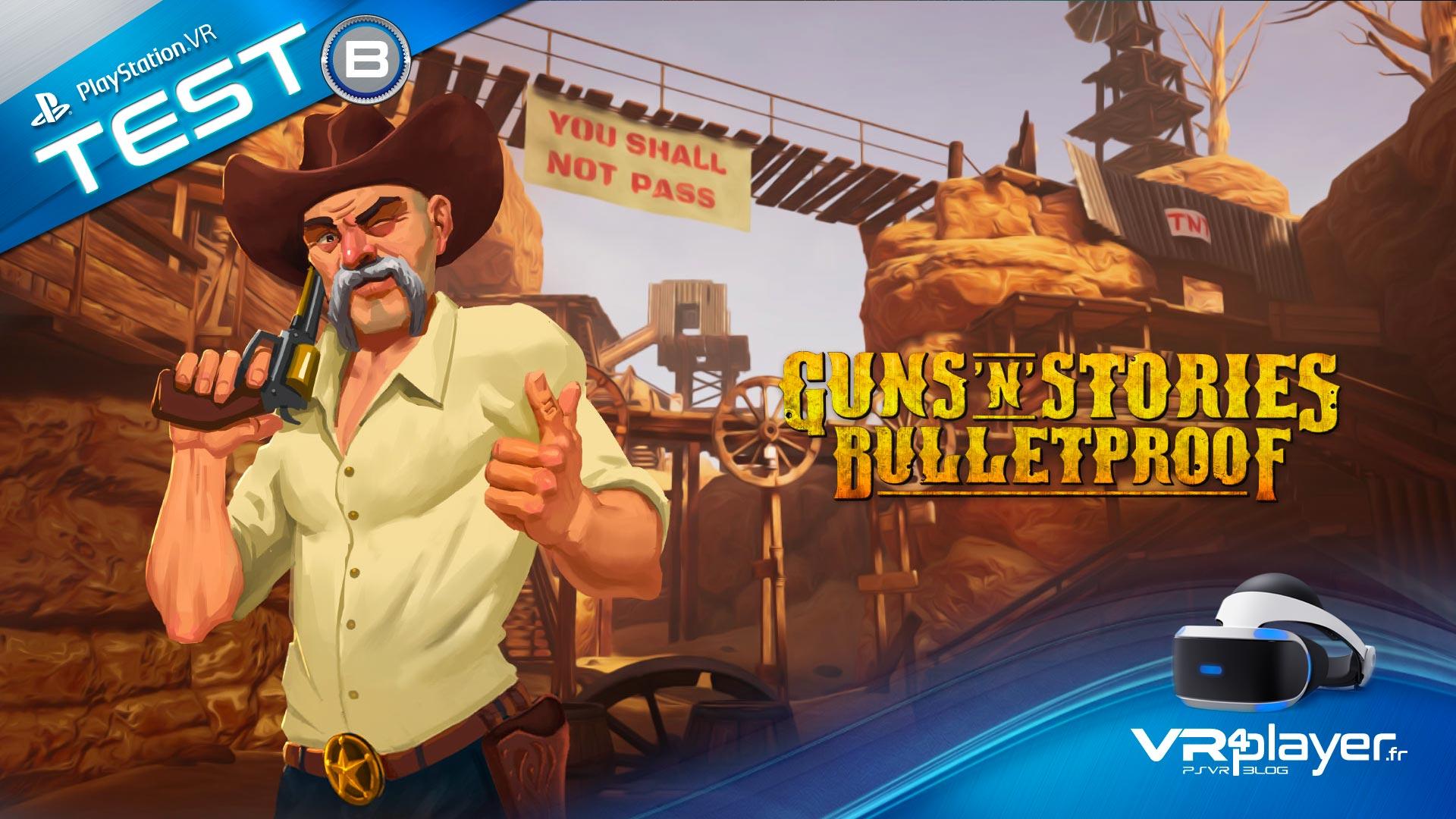 Guns'n'Stories: Bulletproof VR, PlayStation VR, PSVR, VR4player.fr