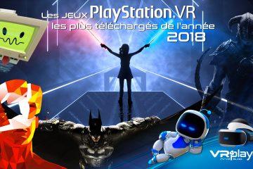 PlayStation VR : les jeux PSVR les plus téléchargés en 2018