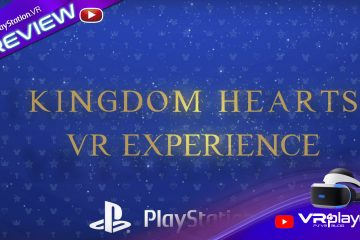 PlayStation VR : Kingdom Hearts VR Experience en preview sur PSVR