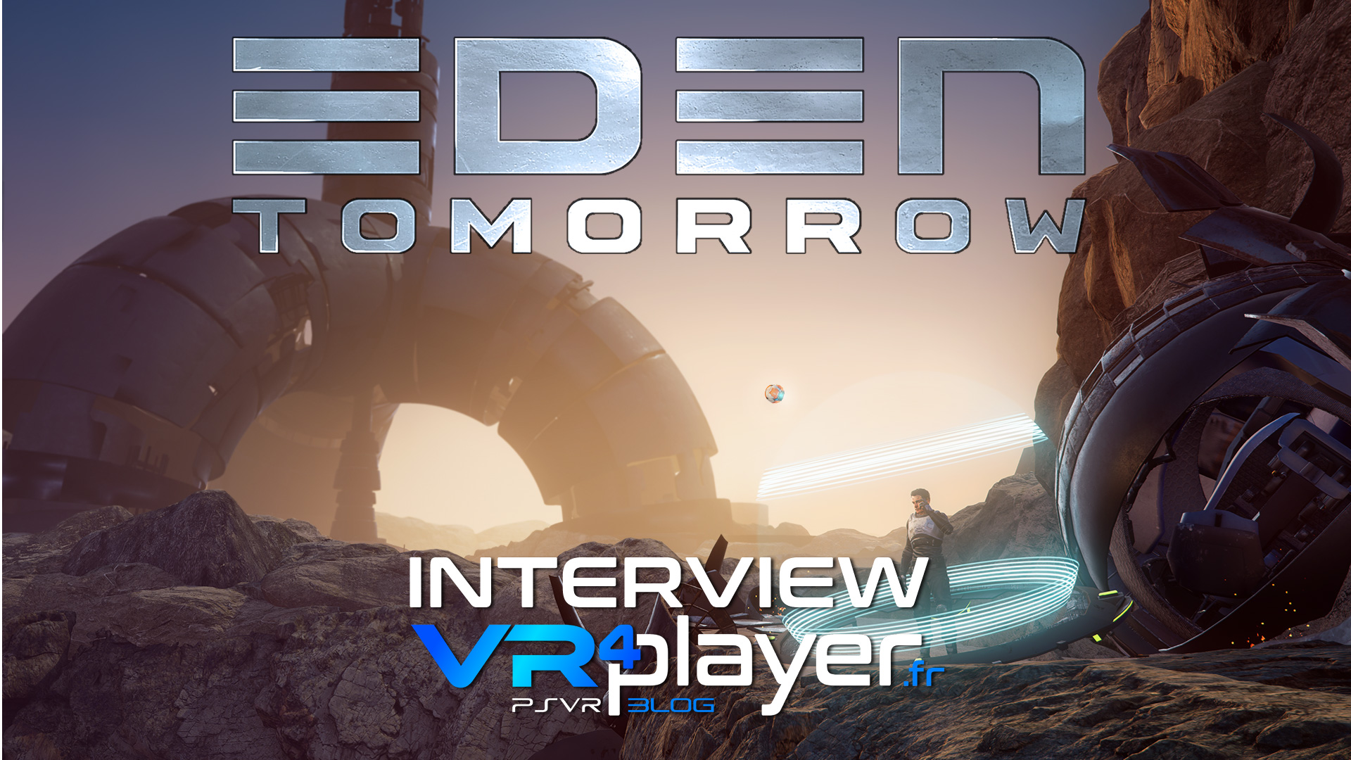 interview soulpix, eden tomorrow psvr - vr4player.fr