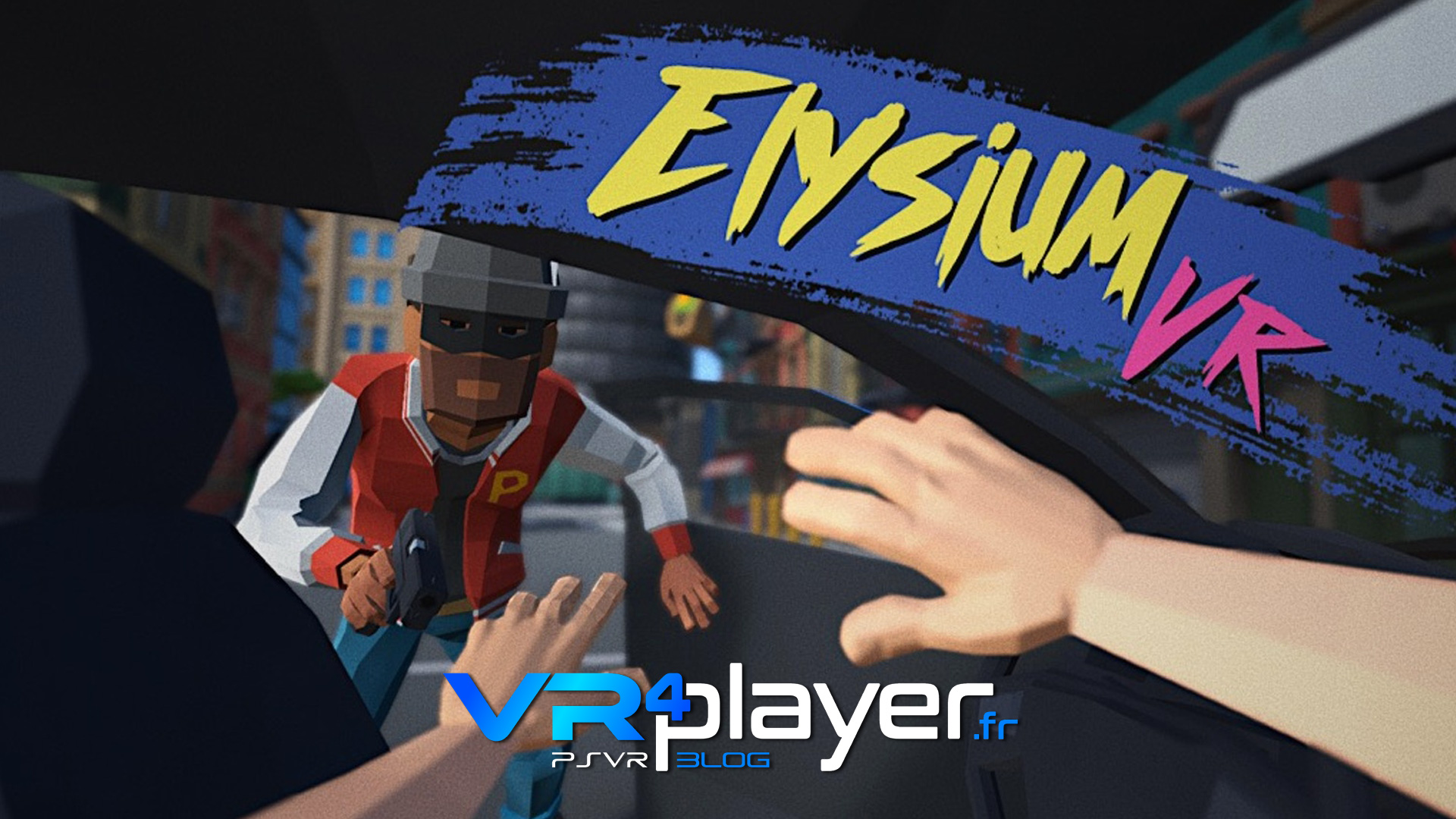 Elysium VR, PlayStation VR, PSVR VR4player.fr