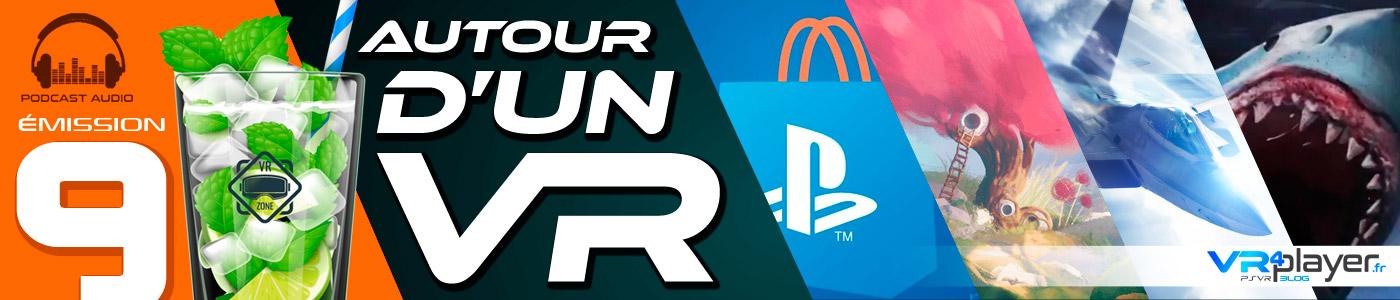 Podcast audio PlayStation VR PSVR Autour d'un VR VR4Player