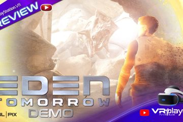 PlayStation VR : EDEN Tomorrow, preview de la démo et infos inédites