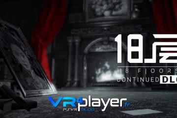 PlayStation VR : 18 Floors, le contenu supplémentaire sur PSVR attendu ?