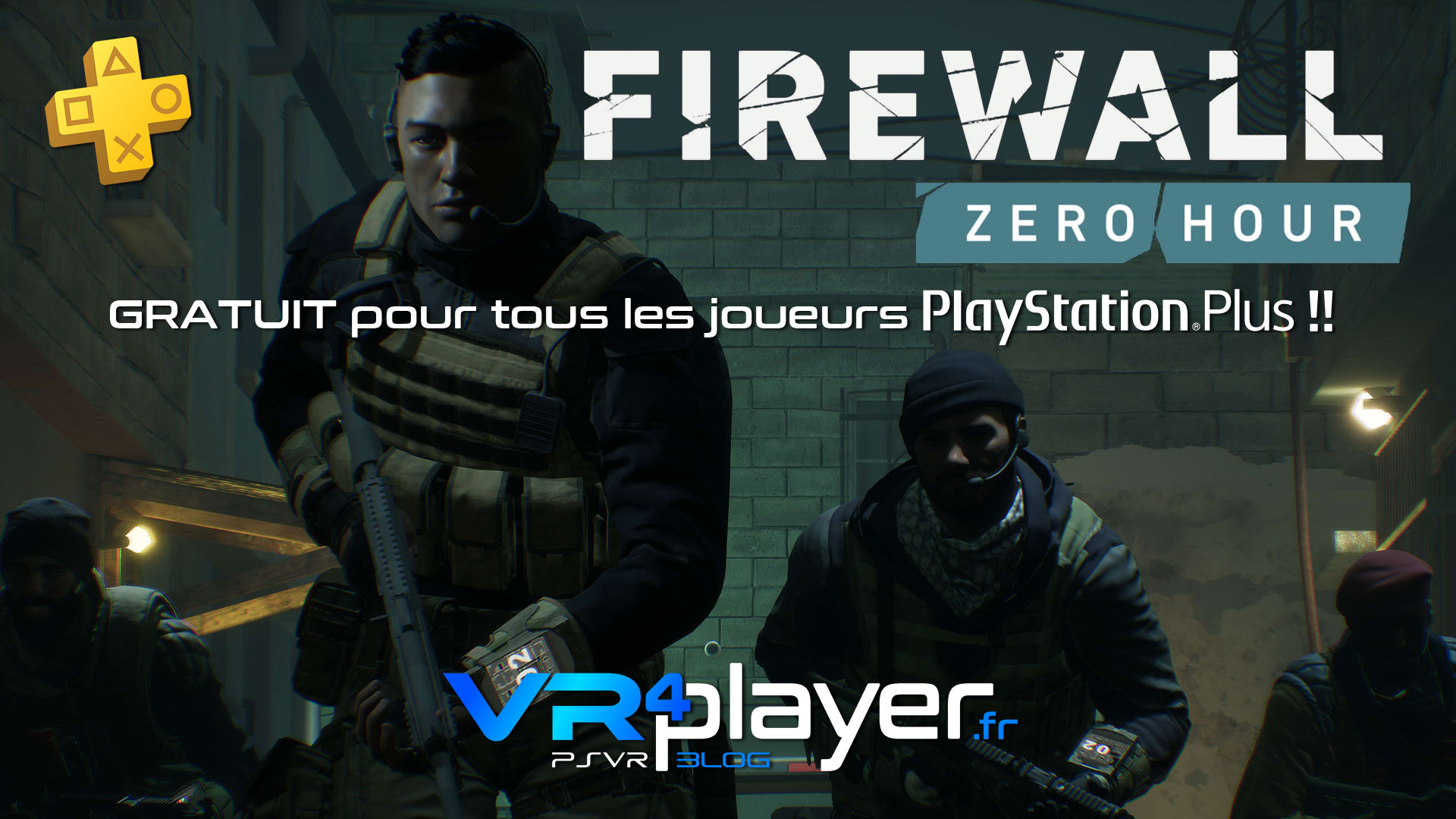 Firewall Zero Hour gratuit ce week-end sur PSVR - vr4player.fr