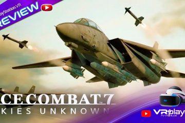 PlayStation VR : Ace Combat 7, premières Impressions sur PSVR