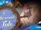 A Fisherman's Tale test PSVR - vr4player.fr
