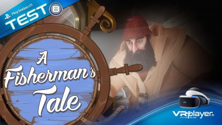 A Fisherman's Tale test PSVR - vr4player.fr