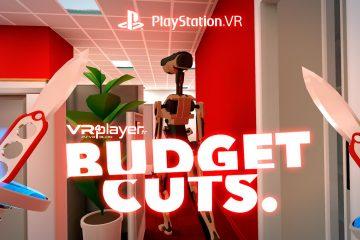 PlayStation VR : Budget Cuts VR confirmé sur PSVR, Sauvez votre Job !