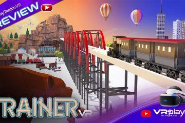 PlayStation VR : Le réseau ferroviaire de TrainerVR en preview sur PSVR