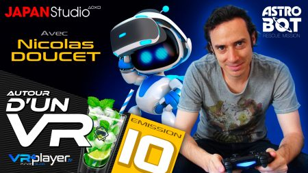 Podcast audio PlayStation VR PSVR Autour d'un VR VR4Player Nicolas Doucet Astro Bot