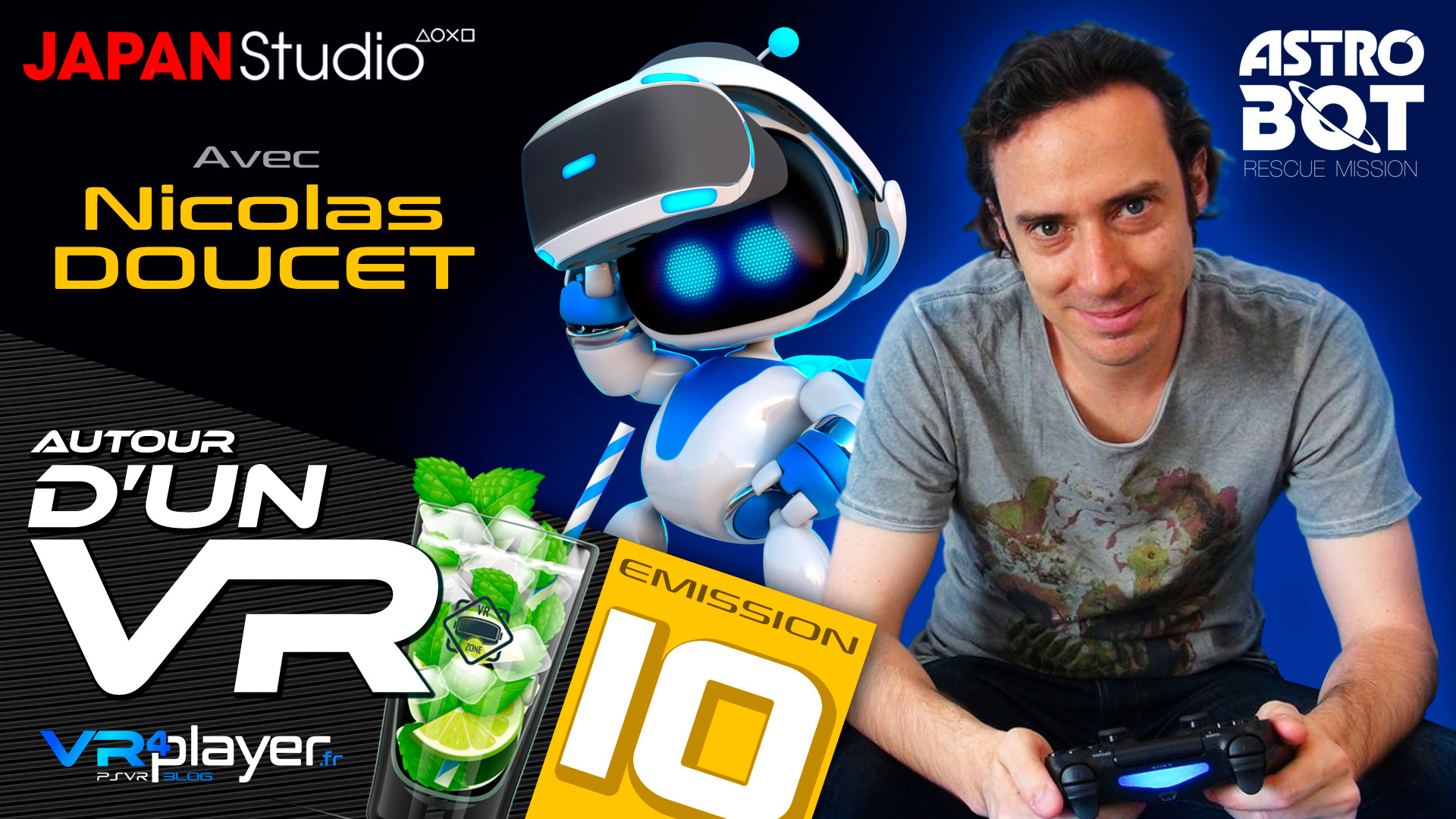 Podcast audio PlayStation VR PSVR Autour d'un VR VR4Player Nicolas Doucet Astro Bot