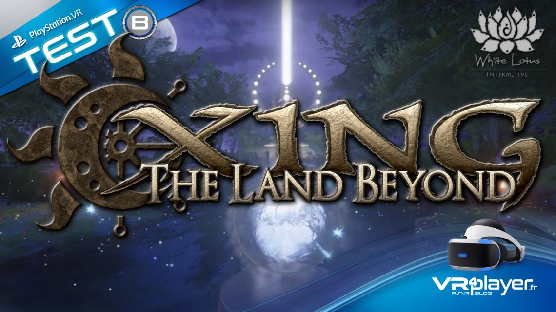test Xing The Land Beyond PSVR