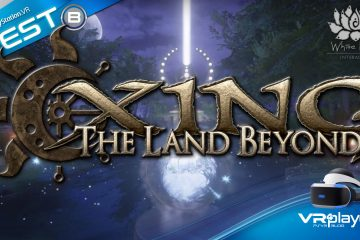 PlayStation VR : Xing The Land Beyond, le Test de l'au-delà sur PSVR