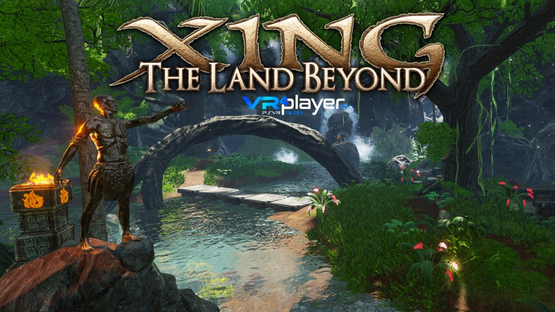 Xing The Land Beyond sur PSVR