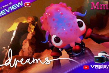 PlayStation VR PS4 : Dreams de Media Molecule nous fait déjà rêver…