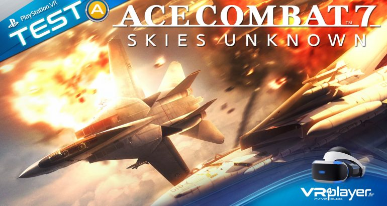 Ace Combat 7 sur PSVR PS4 VR4player.fr
