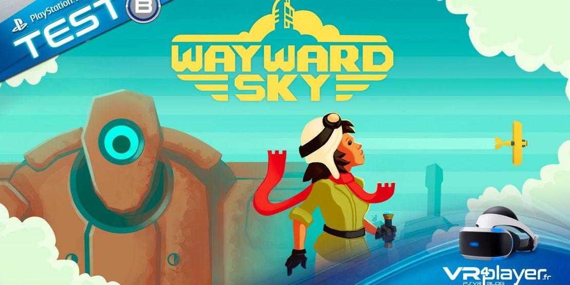 PlayStation VR : WayWard Sky, un petit jeu à ne pas bouder sur PSVR, Test