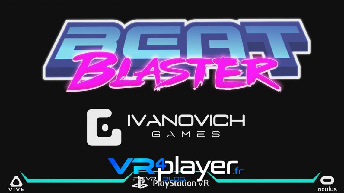 Beat Blaster bientôt sur PlayStation VR - VR4player.fr