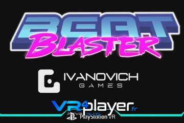 PlayStation VR : Beat Blaster, le shooter qui a du swing sur PSVR !