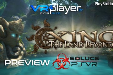 PlayStation VR : Xing The Land Beyond, l'aperçu vidéo de Soluce PSVR