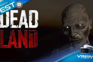 PlayStation VR : Dead Land VR, la peur aux trousses en test sur PSVR