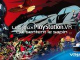 Les jeux PlayStation VR qui sentent le sapin