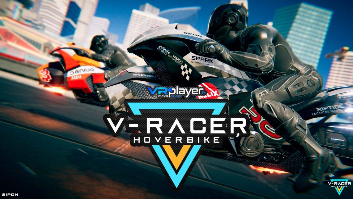 V-Racer HoverBike HTC Vive Oculus Rifit Steam - PSVR ? VR4Player