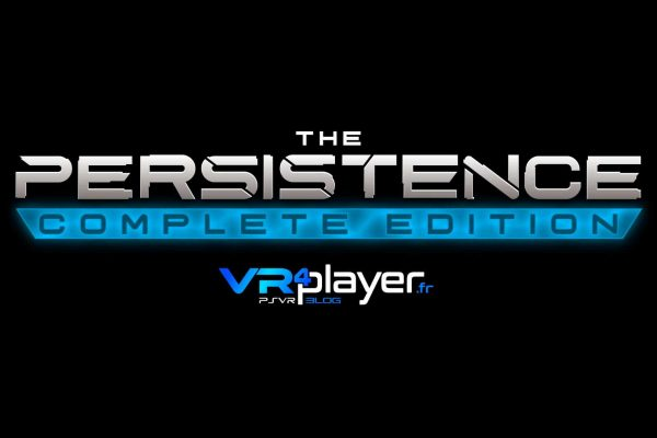The Persistence - Complete Edition - PS4 - VR4player.fr