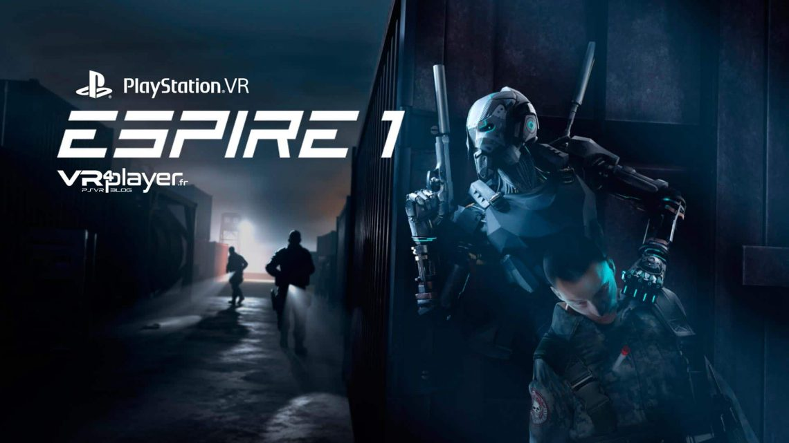 Espire 1 Infiltration sur PlayStation VR PSVR VR4Player